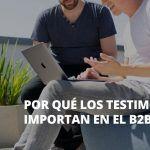 Los testimonios son importantes para las empresas B2B